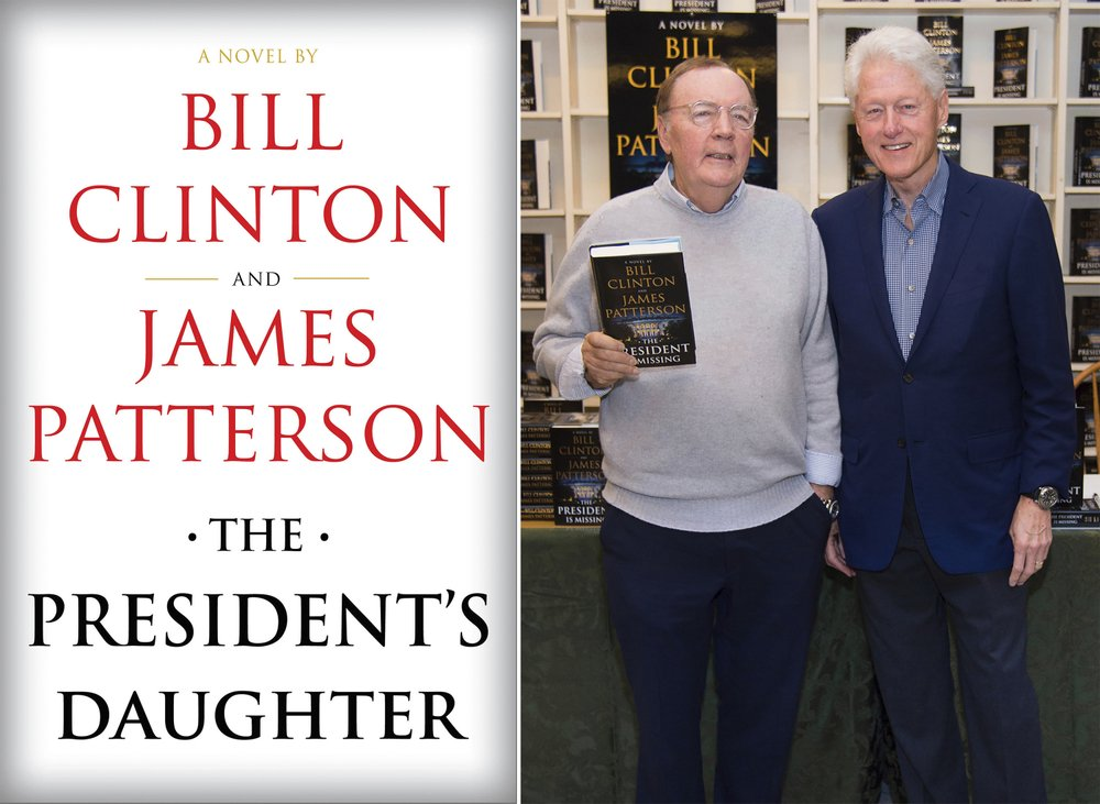 "Bill Clinton and James Patterson have teamed up for another political thriller: ""The President's Daughter"""