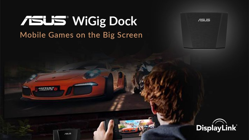 DisplayLink Showcases Game Changing ASUS Republic of Gamers (ROG) Phone and WiGig Dock for Big Screen Gaming at E3 2018