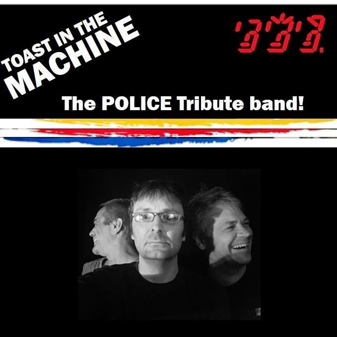Toast in the Machine -- Police Cover Band