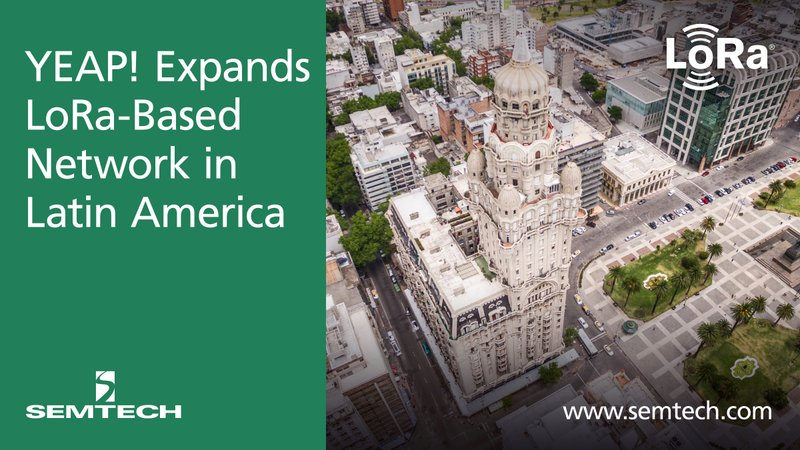 Semtech and YEAP! Expand LoRa-Based Network in Latin America