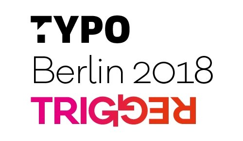 """Brand Marketers and Creative Professionals to """"Trigger"""" Digital Transformation at TYPO Berlin 2018"""