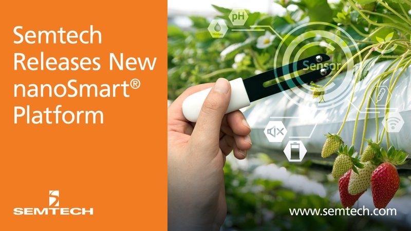 Semtech Releases New Product for nanoSmart® Platform to Support LoRa-based Applications