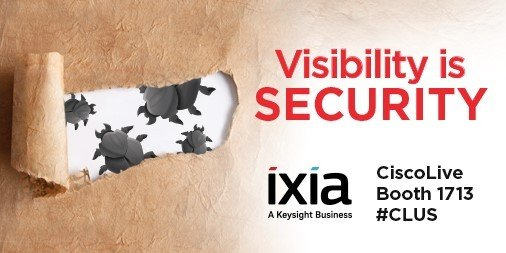 Ixia, a Keysight Business, to Showcase Solutions that Prove Network Visibility Delivers Better Network Security at Cisco Live 2018