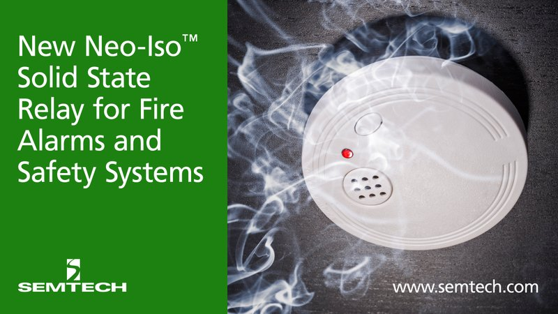 Semtech Releases New Neo-Iso™ Solid State Relay for Fire Alarms and Safety Systems