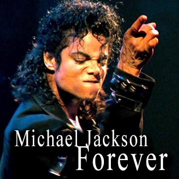 Michael Jackson Forever.