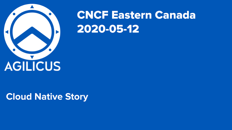 Agilicus Story: Cloud Native Computing Foundation Stories