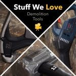 Stuff We Love: Demolition Tools That Pull Their Weight and Then Some