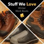 Stuff We Love: Winter Work Boots