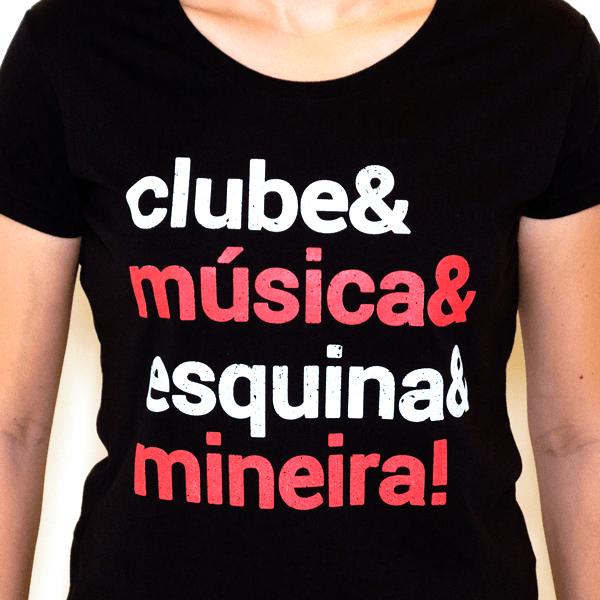 Camiseta Feminina Clube & Música & Esquina & Mineira!
