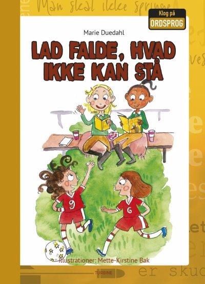 Lad Falde, Hvad Ikke Kan Stå - Marie Duedahl - Bog