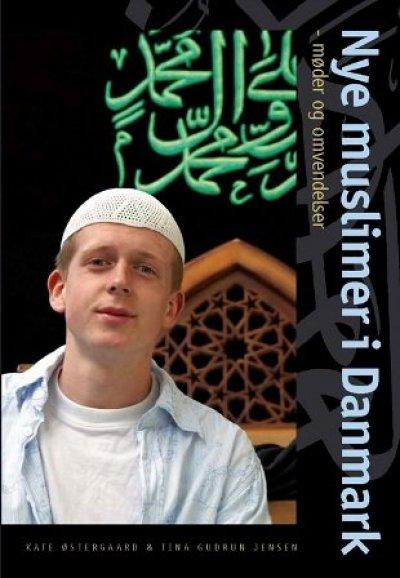 Nye Muslimer I Danmark - Kate Østeraard - Bog