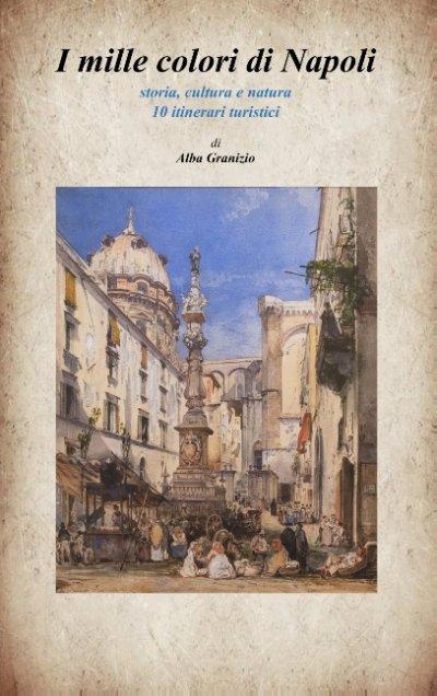 I Mille Colori Di Napoli - Alba Granizio - Bog