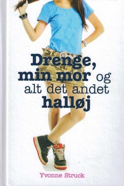 Drenge, Min Mor Og Alt Det Andet Halløj - Yvonne Struck - Bog