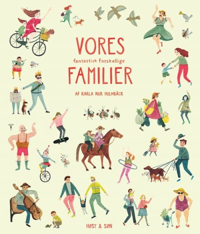 Vores Fantastisk Forskellige Familier - Karla Nor Holmbäck - Bog