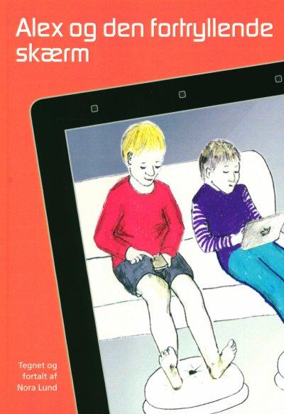 Alex Og Den Fortryllende Skærm - Nora Lund - Bog