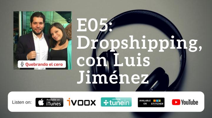E05: Dropshipping, con Luis Jiménez