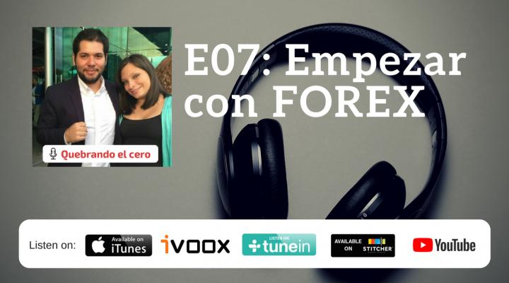 E07: Empezar con Forex