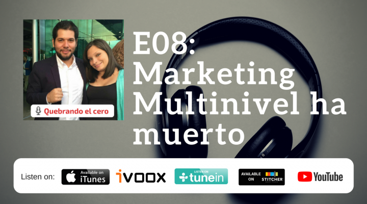 E08: Marketing Multinivel ha muerto