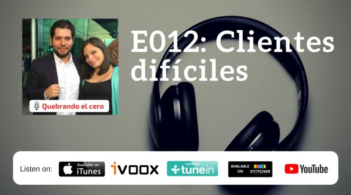 E012: Clientes difíciles
