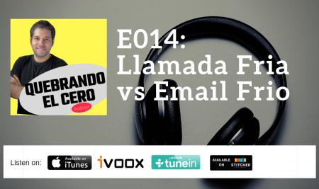 E014: Llamada Fria vs Email Frio