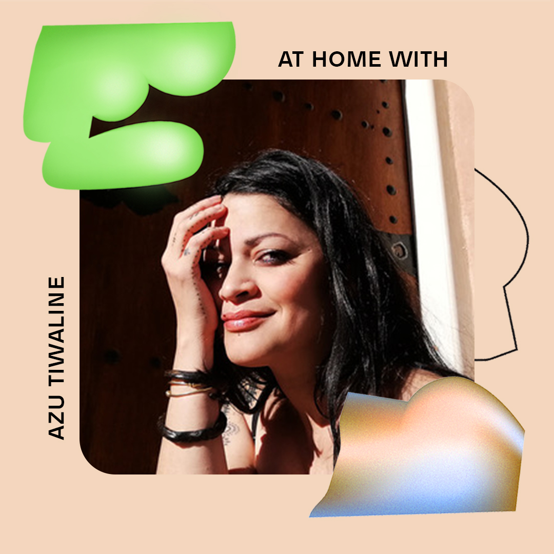 AT HOME WITH: AZU TIWALINE