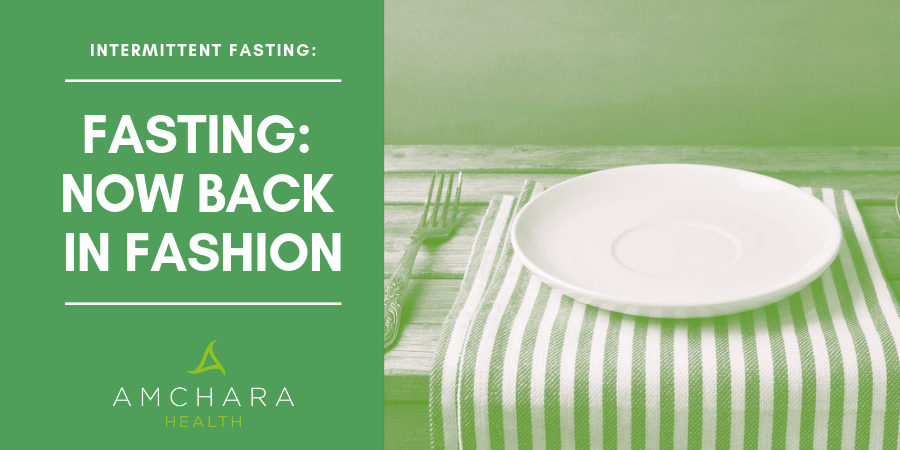 Fasting: Now Back In Fashion!