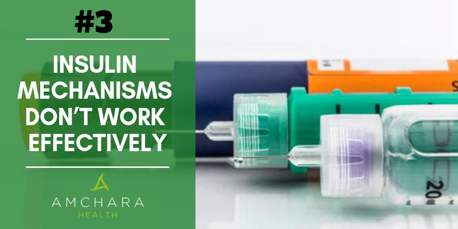 3. Insulin mechanisms don't work effectively
