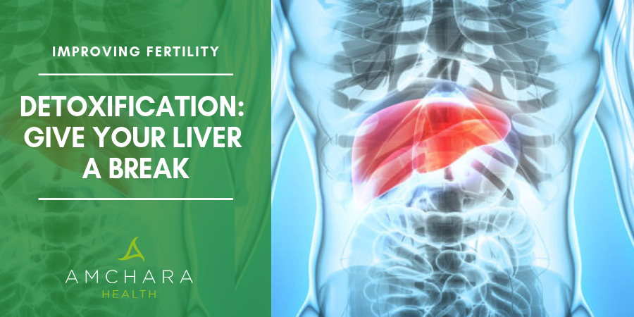 Detoxification: Give Your Liver a Break