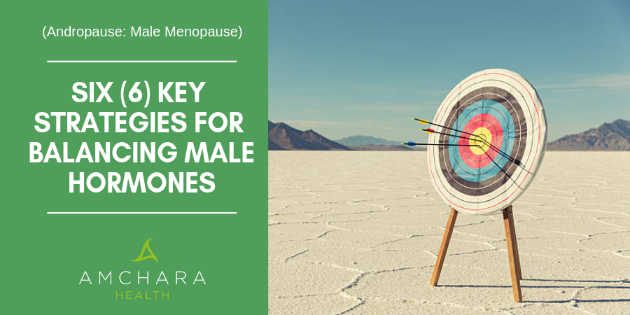 six key strategies for balancing male hormones