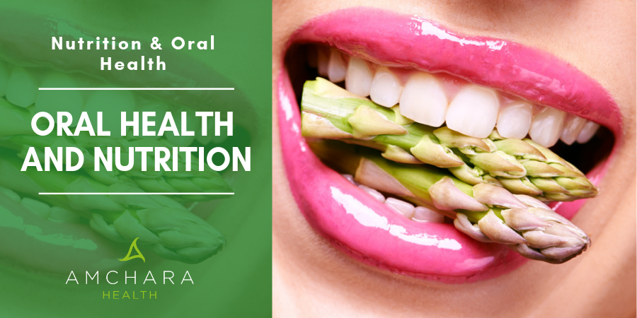 The Role of Diet & Nutrition in Dental Health