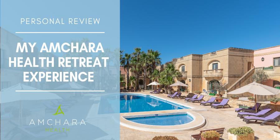 My experience at Amchara Health Retreat