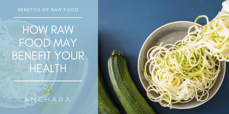 Health benefits of raw food