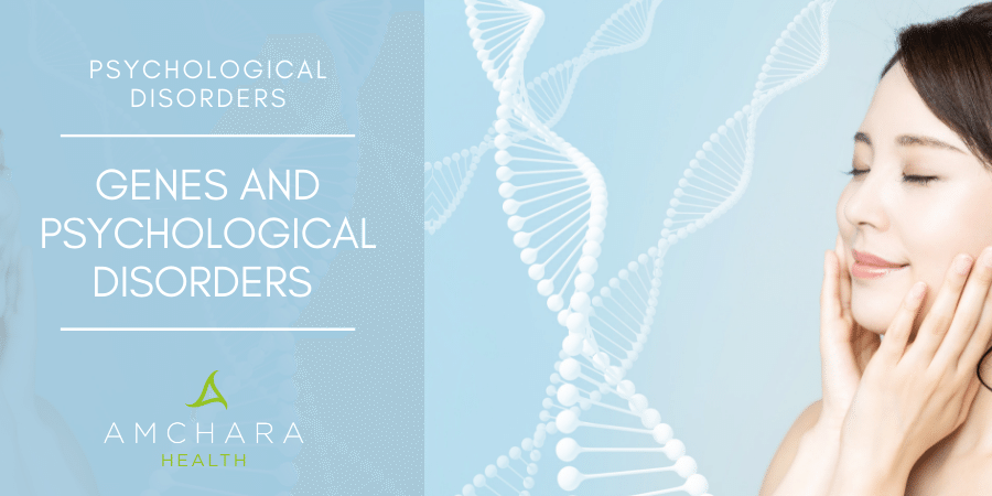 The Genetic Basis of Psychological Disorders