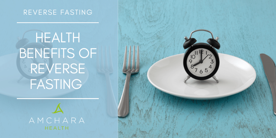 Reverse Fasting for Weight Loss and Overall Health