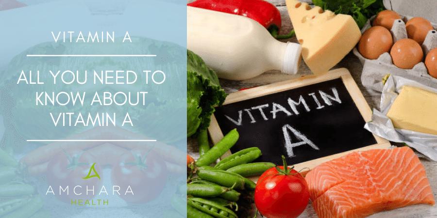 The Lowdown On Vitamin A.