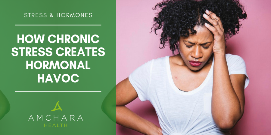 Is Stress Causing Havoc with Your Hormones?