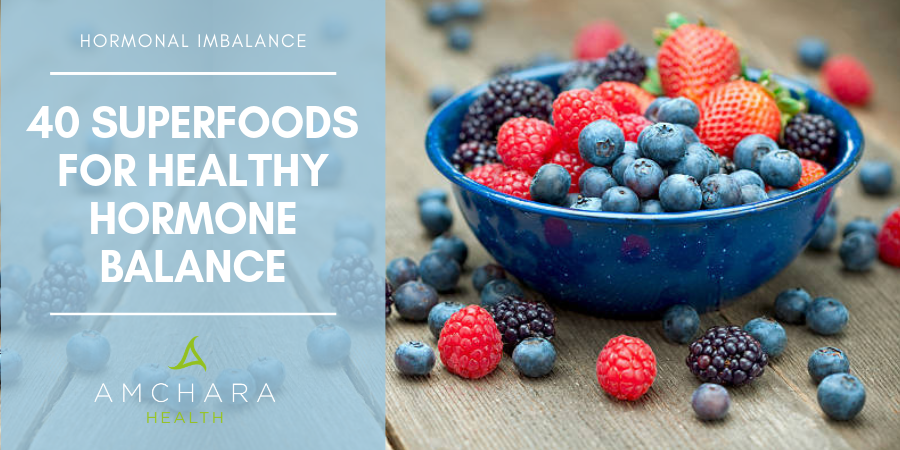 Restoring Hormonal Imbalance Naturally [+ 40 Superfoods]