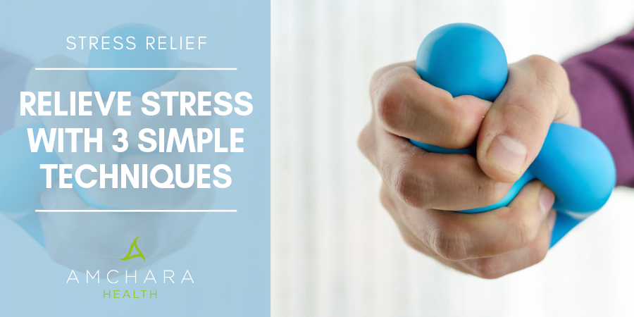 Three simple techniques for stress relief