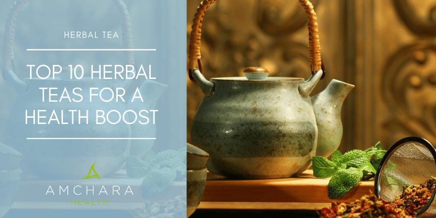 Top 10 herbal teas for a health boost