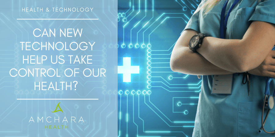 Empowering our Health with New Technology