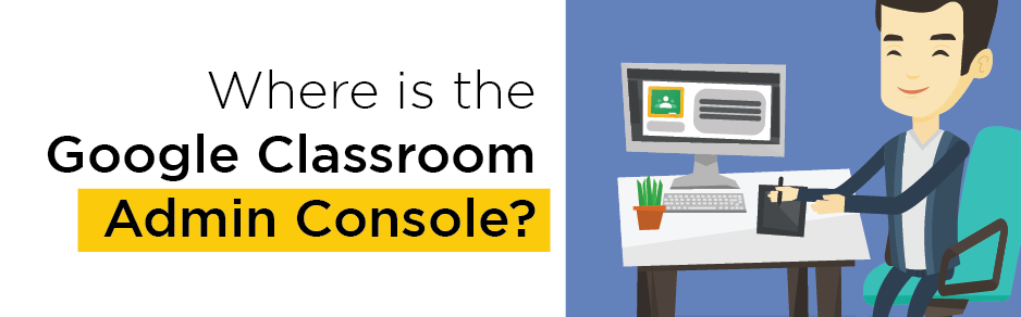 GoogleClassroomConsole-HEADER2-01