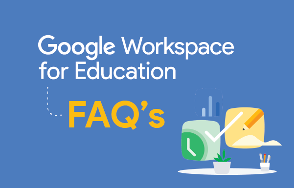 Google Workspace for Education FAQ's Amplified IT