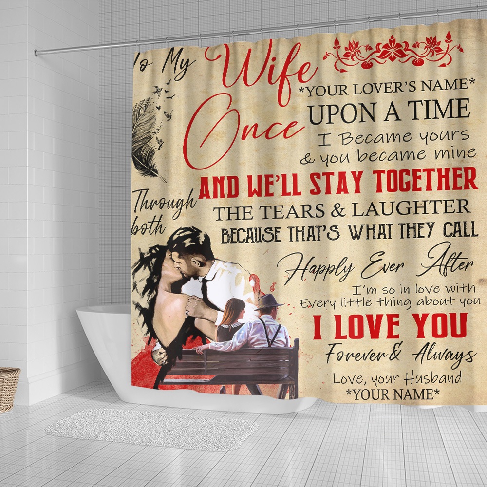 Personalized Shower Curtain 71 X 71 Inch To My Wife Once Upon A Time I Became Yours & You Became Mine Pattern 2 Set 12 Hooks Decorative Bath Modern Bathroom Accessories Machine Washable
