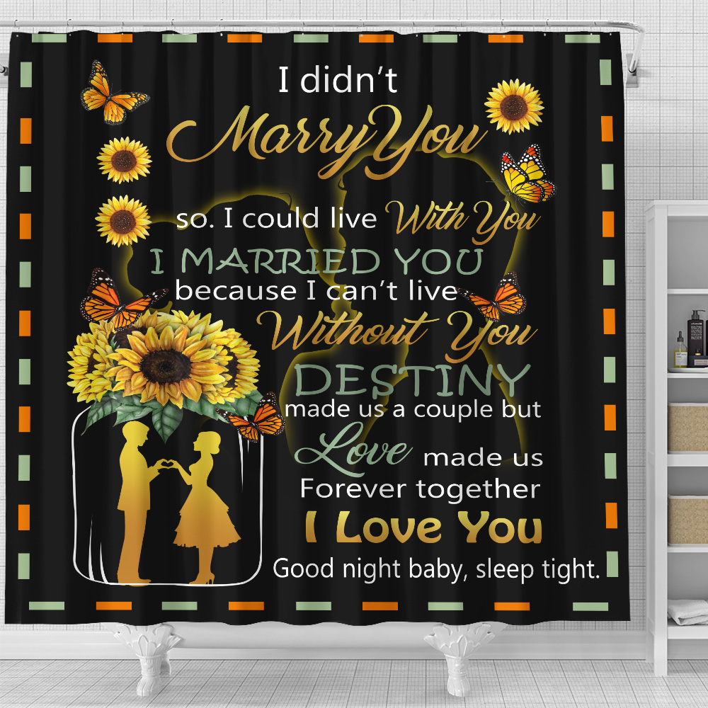 Personalized Shower Curtain 71 X 71 Inch I Didn't Marry You So I Could Live With You I Love You Good Night Baby, Sleep Tight Pattern 1 Set 12 Hooks Decorative Bath Modern Bathroom Accessories Machine Washable