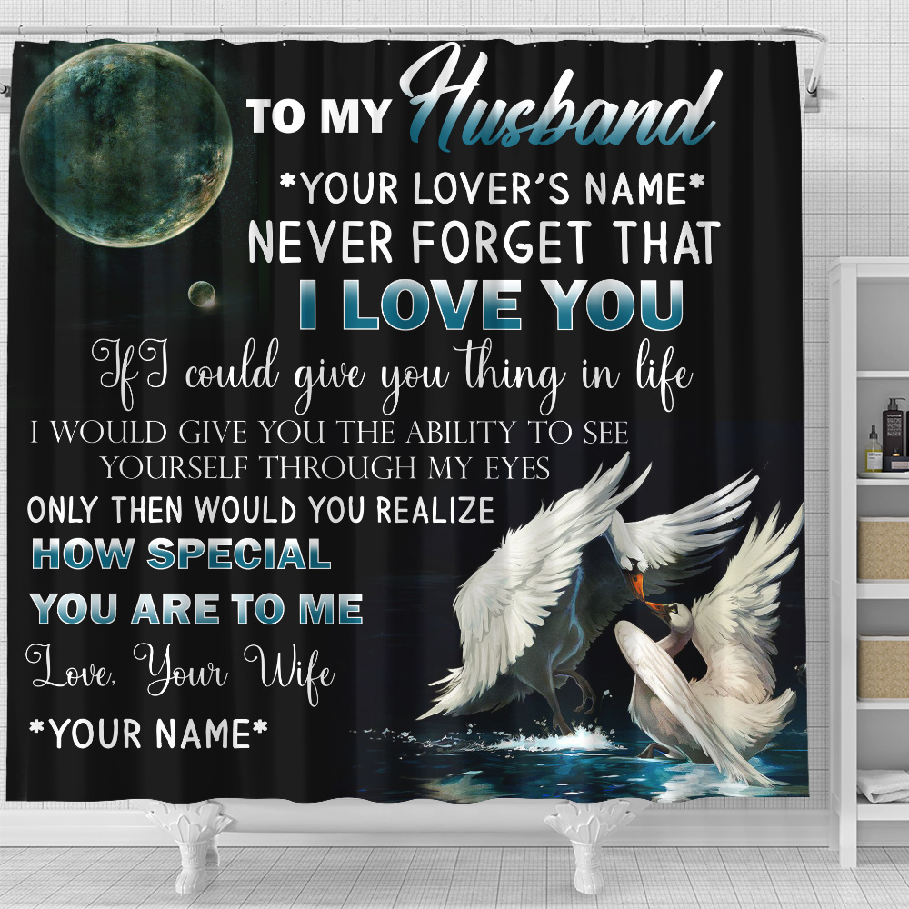 Personalized Shower Curtain 71 X 71 Inch To My Husband Never Forget That I Love You How Special You Are To Me  Pattern 1 Set 12 Hooks Decorative Bath Modern Bathroom Accessories Machine Washable