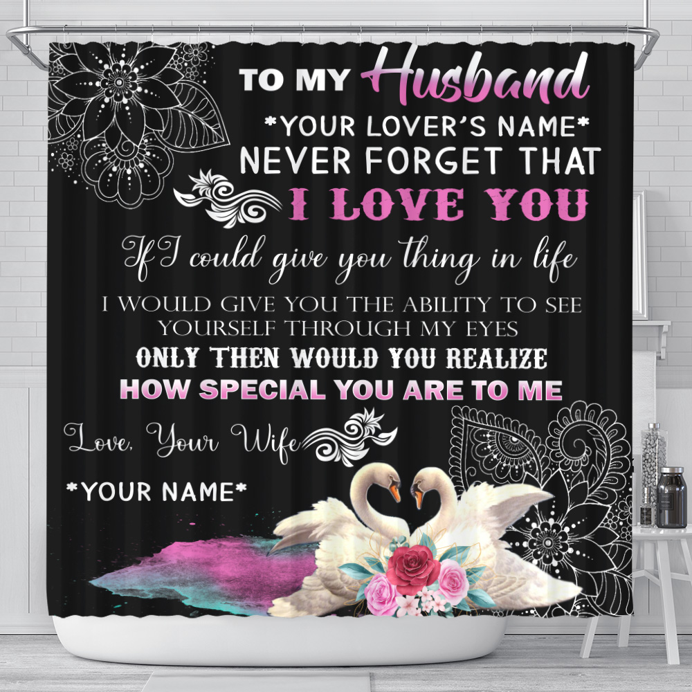 Personalized Shower Curtain 71 X 71 Inch To My Husband Never Forget That I Love You How Special You Are To Me Pattern 2 Set 12 Hooks Decorative Bath Modern Bathroom Accessories Machine Washable