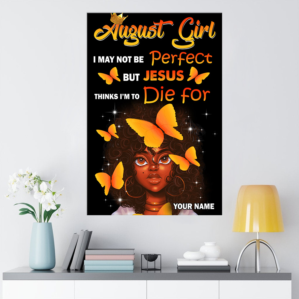 Personalized Wall Art Poster August Girl I May Not Be Perfect But Jesus Thinks I'm To Die For Pattern 1 Prints Decoracion Wall Art Picture Living Room Wall