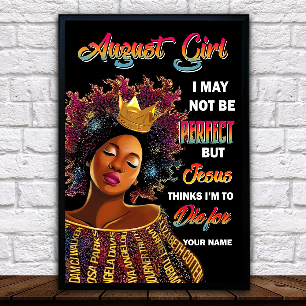 Personalized Wall Art Poster August Girl I May Not Be Perfect But Jesus Thinks I'm To Die For Pattern 2 Prints Decoracion Wall Art Picture Living Room Wall