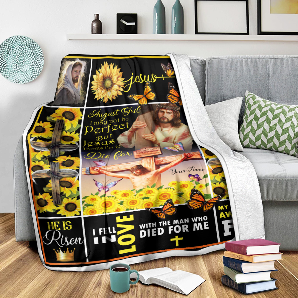 Personalized Fleece Throw Blanket August Girl I May Not Be Perfect But Jesus Thinks I'm To Die For Pattern 1 Lightweight Super Soft Cozy For Decorative Couch Sofa Bed