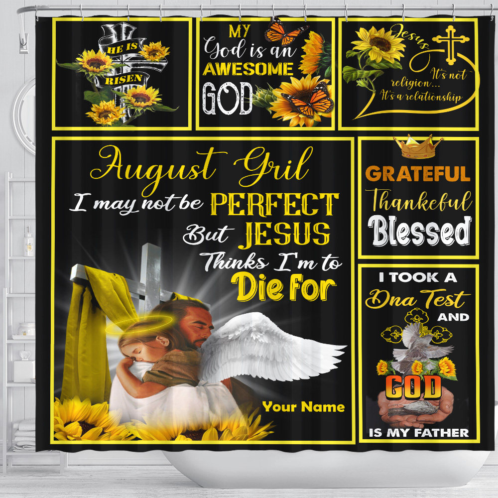 Personalized Shower Curtain August Girl I May Not Be Perfect But Jesus Thinks I'm To Die For Pattern 2 Set 12 Hooks Decorative Bath Modern Bathroom Accessories Machine Washable